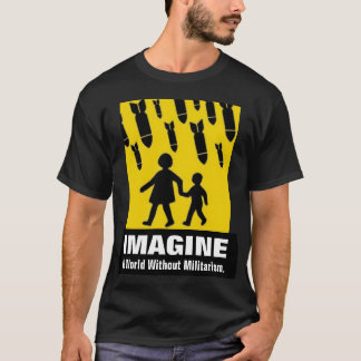 imagine a world without militarism t-shirt