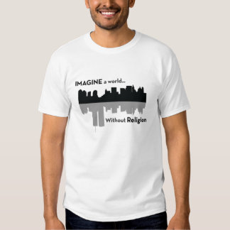 Imagine a world without religion t shirt