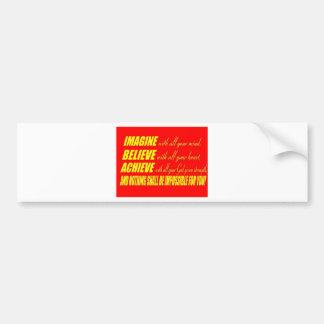 Imagine, Believe, Achieve Bumper Sticker