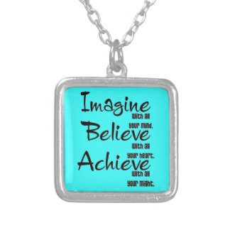 IMAGINE BELIEVE ACHIEVE WITH ALL YOUR MIND HEART SILVER PLATED NECKLACE