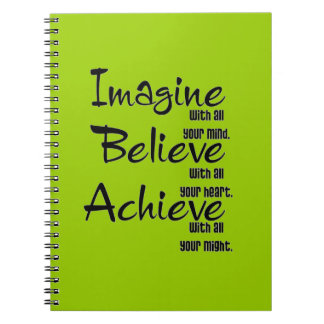 IMAGINE BELIEVE ACHIEVE WITH ALL YOUR MIND HEART SPIRAL NOTEBOOK