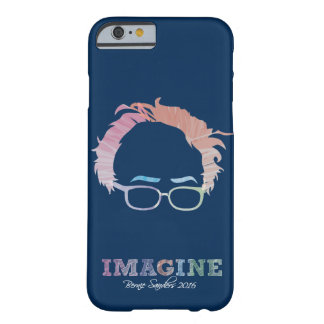 Imagine Bernie Sanders 2016 - watercolors Barely There iPhone 6 Case
