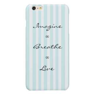 Imagine, Breathe, Live Glossy iPhone 6 Plus Case