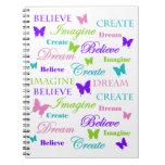 Imagine, Dream, Believe, Create. Butterflies. Spiral Note Books