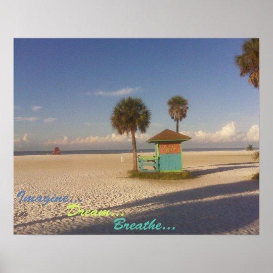 Imagine Dream Breathe Siesta Beach Scene Poster