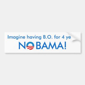 iMAGINE HAVING B.O. FOR 4 YEARS Bumper Sticker