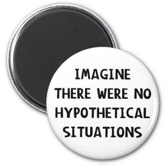 Imagine Hypothetical Fridge Magnet