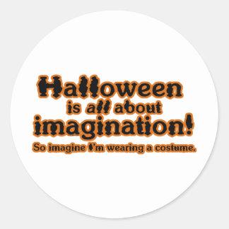 Imagine I'm Wearing a Costume Round Stickers