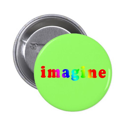Imagine in Rainbow Color Lettering 2 Inch Round Button