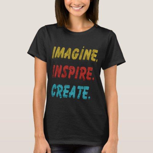 IMAGINE INSPIRE CREATE _ ViNTAGE T_Shirt