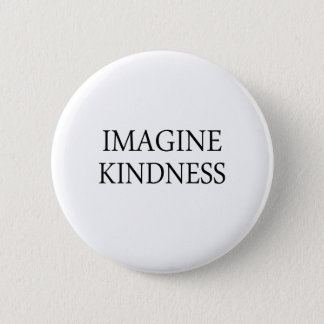 Imagine Kindness Pinback Button