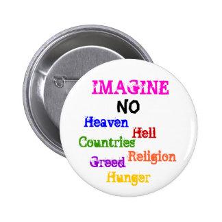 IMAGINE, NO, Heaven, Hell, Countries, Religion,... Pinback Button