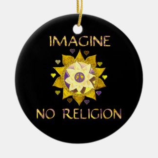 Imagine No Religion Ceramic Ornament