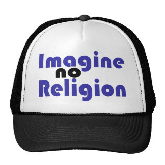 Imagine no Religion Trucker Hats