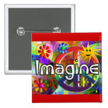 """Imagine"" Psychadelic 70's Gifts Pinback Buttons"