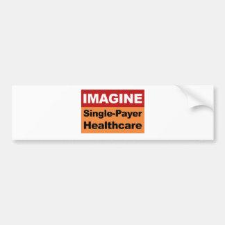 Imagine Single Payer Healthcare Bumper Sticker