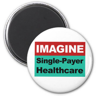 Imagine Single Payer Healthcare Magnet