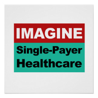 Imagine Single Payer Healthcare Poster