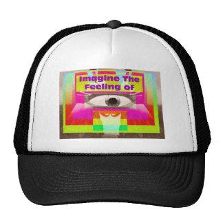 Imagine the feeling trucker hats