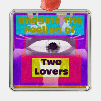 Imagine the feeling of 2 lovers metal ornament