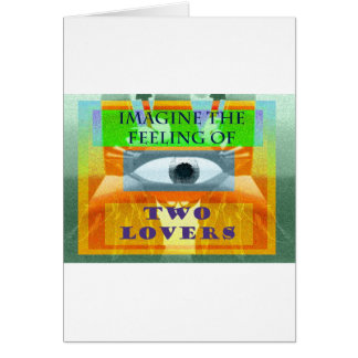 Imagine the feeling of two lovers card
