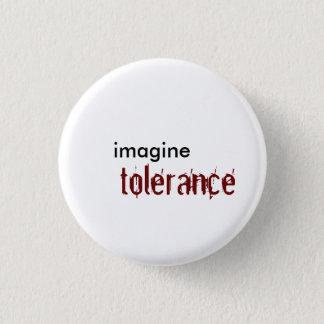imagine, tolerance pinback button