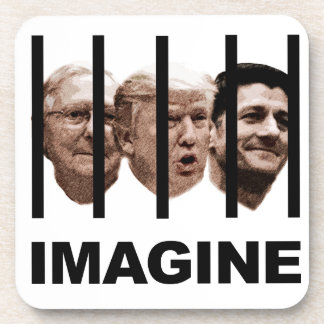 Imagine Trump, McConnell and Ryan Behind Bars Coaster