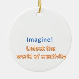 imagine! Unlock the  world of creativity Ceramic Ornament