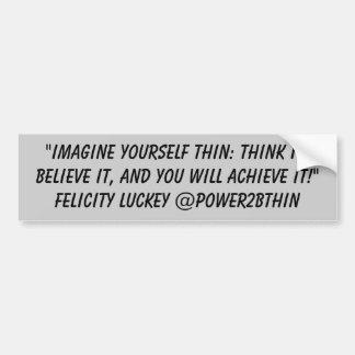 Imagine Yourself Thin Bumper Stickers
