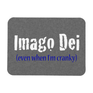 Imago Dei (even when I'm cranky)o Rectangular Photo Magnet