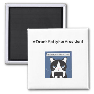 Imán cuadrado #DrunkPattyForPresident