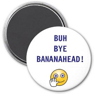 Imán de Bananahead del adiós de Buh