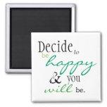"""Imán de la cita de la felicidad - """"decida ser feli"""