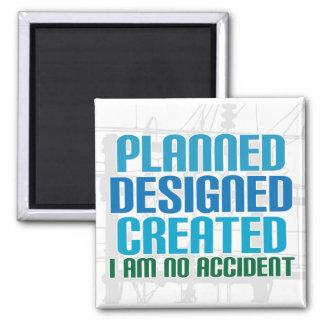 Imán de la creación: Planeado diseñado creado