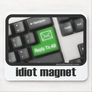 Imán del idiota (mousepad) tapete de raton