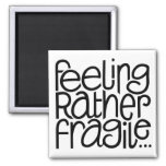Imán frágil de sensación