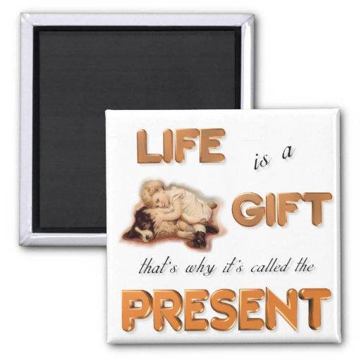 Imán inspirado - la vida es un regalo
