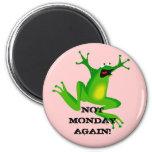 """Imán """"no de lunes otra vez de la rana"""""""