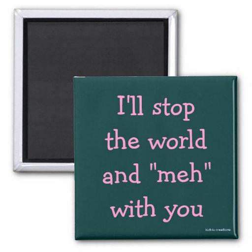 imán - pararé el mundo