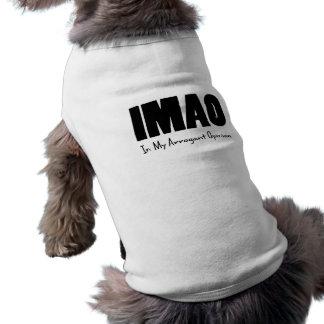 IMAO en mi opinión arrogante Camisetas Mascota