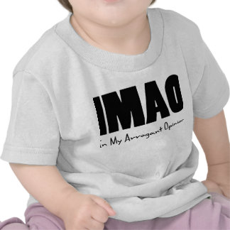 IMAO In my Arrogant Opinion T-shirts