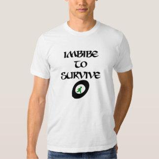 Imbibe to Surive Shirt