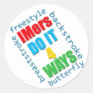 IMers do it 4 ways Classic Round Sticker