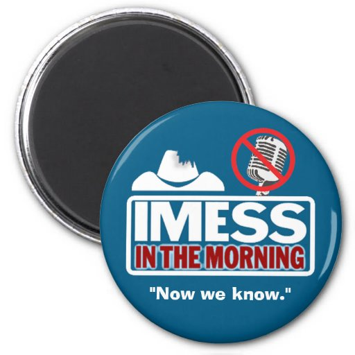 IMESS:  Now We Know Fridge Magnets