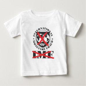 IMF - anti IMF - International Monetary Fraud Baby T-Shirt