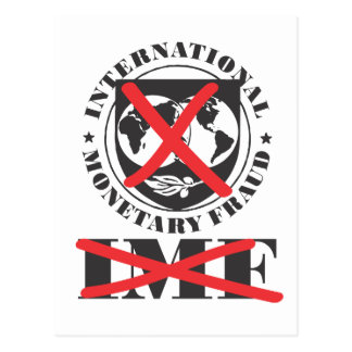 IMF - anti IMF - International Monetary Fraud Postcard