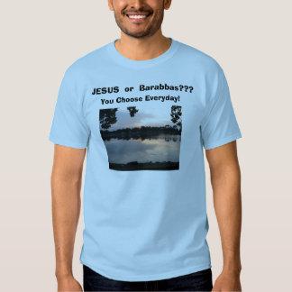 IMG_0006, JESUS  or  Barabbas???, You Choose Ev... Tee Shirt