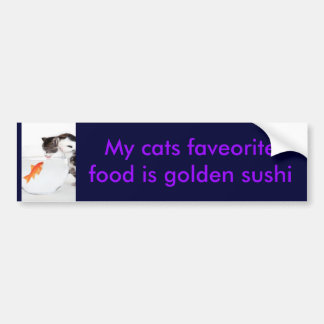 IMG_0009, My cats faveorite food is golden sushi Bumper Sticker