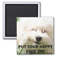 IMG_0011,Bichon Frise: PUT YOUR HAPPY FACE ON! Refrigerator Magnet