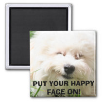IMG_0011,Bichon Frise: PUT YOUR HAPPY FACE ON! Magnet